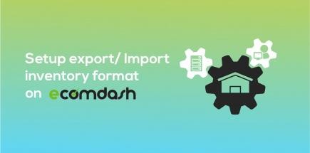 Setup Import/ Export Inventory Format on Ecomdash