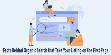 Facts Behind Organic Search that Take Your Listing on the First Page