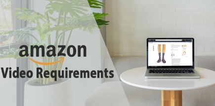 Amazon Video Requirements – Everything Sellers Need to Know