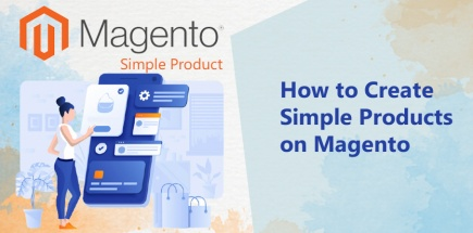 How to Create Simple Products on Magento 2 | Easy Step By Step Tutorial