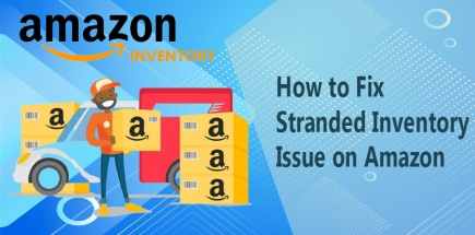 Easy Steps of Fixing Stranded Inventory Issue on Amazon