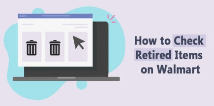 How to Check Retired Items on Walmart – A Complete Guideline