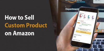 How to Sell Custom Product on Amazon | Personalize Items