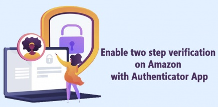 Enable two-step Verification on Amazon with Authenticator App & Phone number