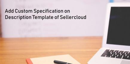 Add Custom Specification on Description Template of Sellercloud
