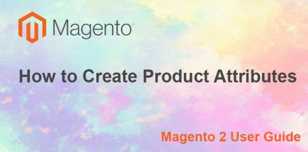 How to Create Product Attributes | Magento 2 User Guide
