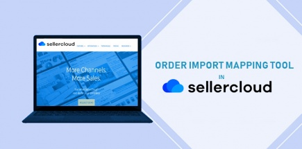 Detail Overview of Order Import Mapping tool in Sellercloud