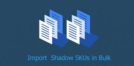 Bulk Upload shadow SKUs on Sellecloud via Excel or CSV file